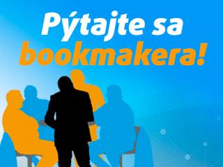 Pýtali ste sa bookmakera! Prečítajte si odpovede